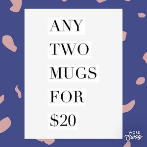 Any two mugs for $20